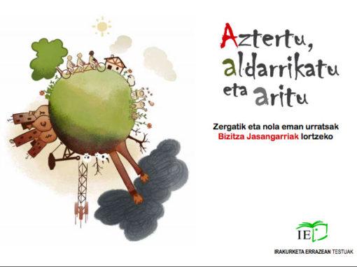 MUGARIK GABE: «Analiza, reivindica, actúa. Por qué y cómo podemos caminar hacia las vidas sostenibles».
